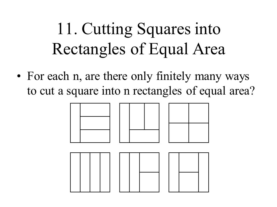 11. Cutting Squares into Rectangles of Equal Area
