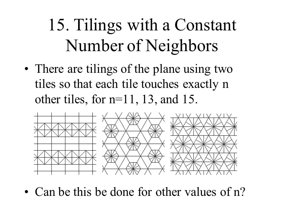 15. Tilings with a Constant Number of Neighbors