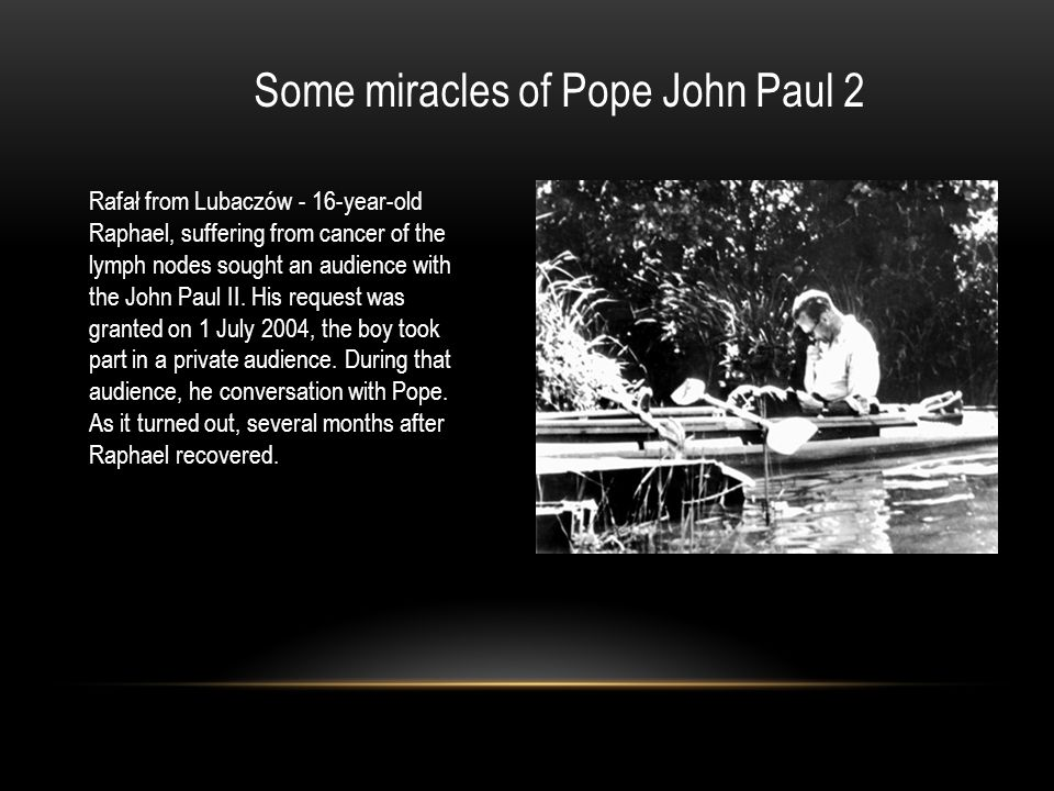 Some miracles of Pope John Paul 2