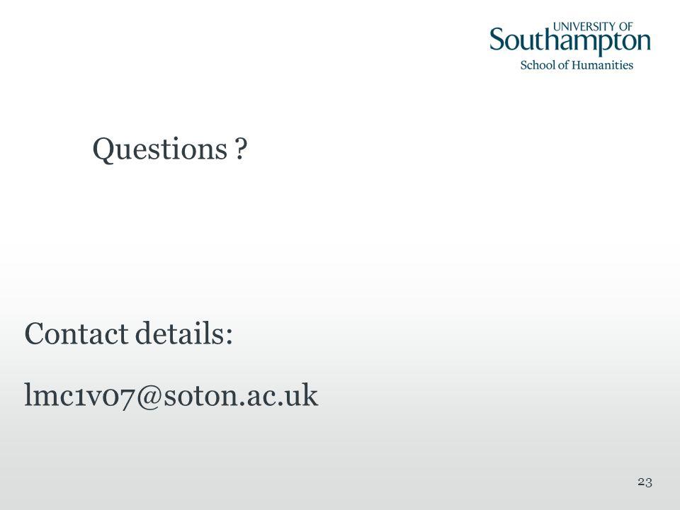 Questions Contact details: lmc1v07@soton.ac.uk