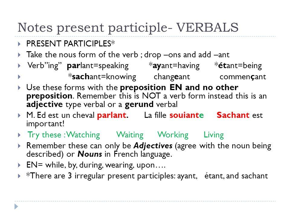 Notes present participle- VERBALS