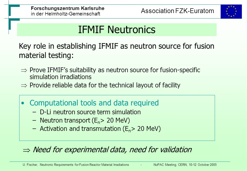 IFMIF Neutronics Key role in establishing IFMIF as neutron source for fusion material testing: