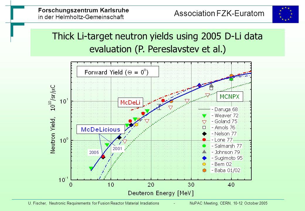 Thick Li-target neutron yields using 2005 D-Li data evaluation (P