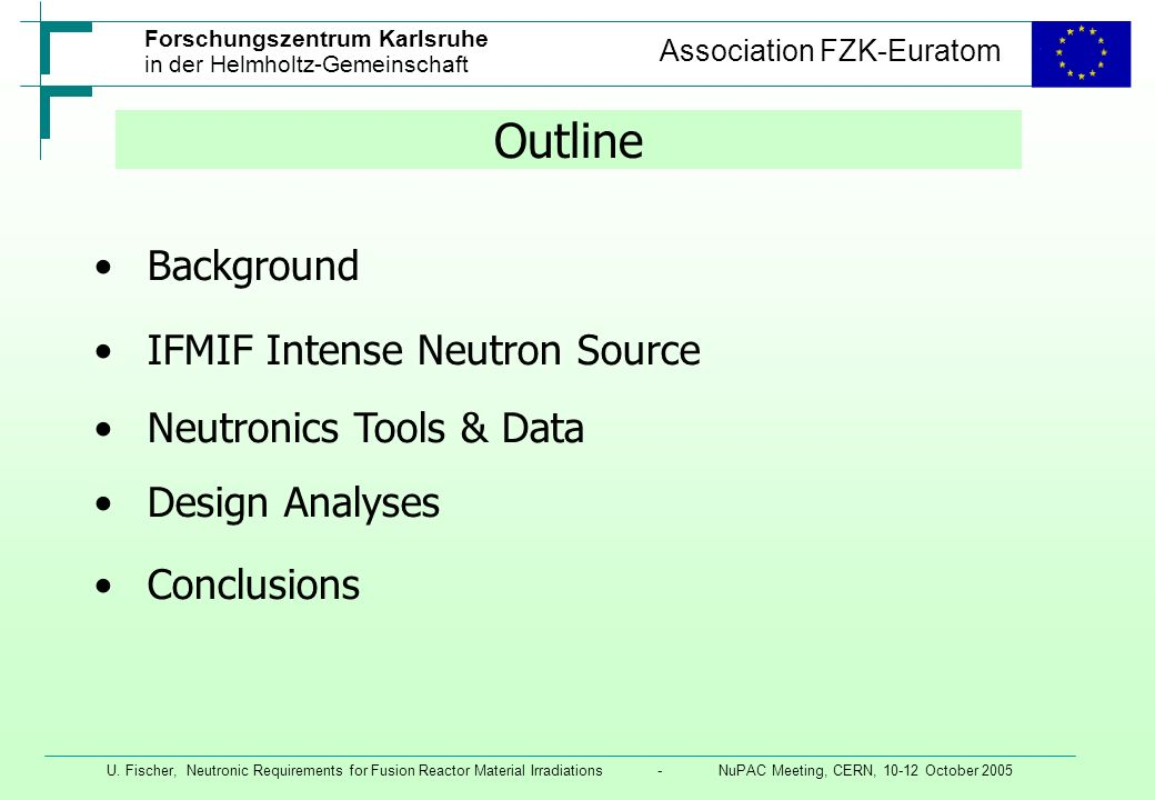 Outline Background IFMIF Intense Neutron Source