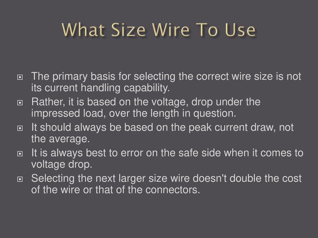 12 volt wiring and powerpoles ppt download what size wire to use the primary basis for selecting the correct wire size is not greentooth Image collections