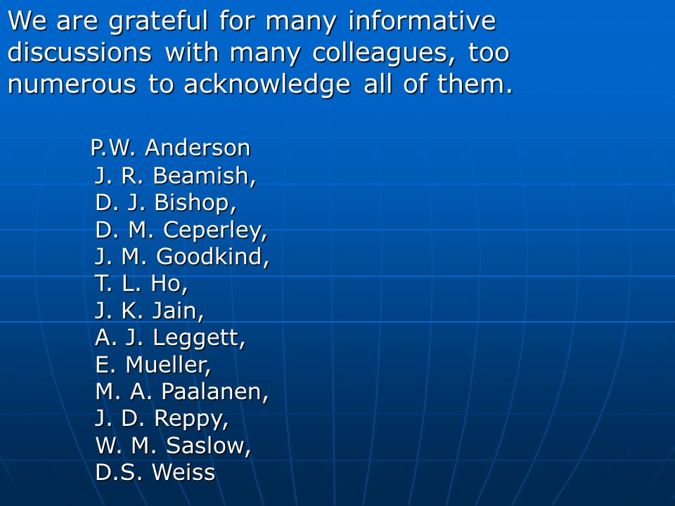 We are grateful for many informative discussions with many colleagues, too numerous to acknowledge all of them.