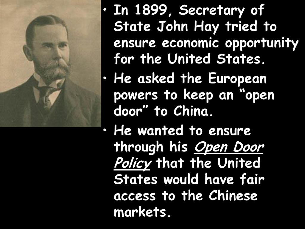 open door policy john hay. In 1899, Secretary Of State John Hay Tried To Ensure Economic Opportunity For The United Open Door Policy B