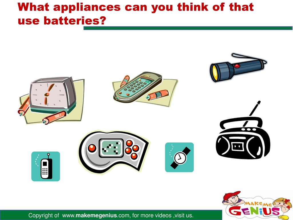 What appliances can you think of that use batteries