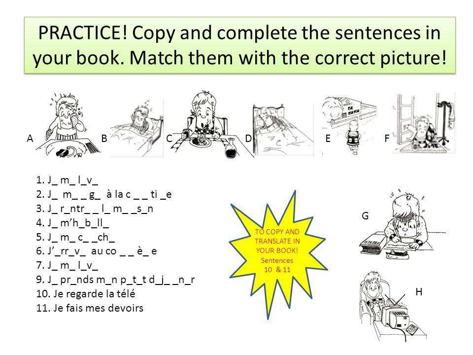 TO COPY AND TRANSLATE IN YOUR BOOK! Sentences 10 & 11