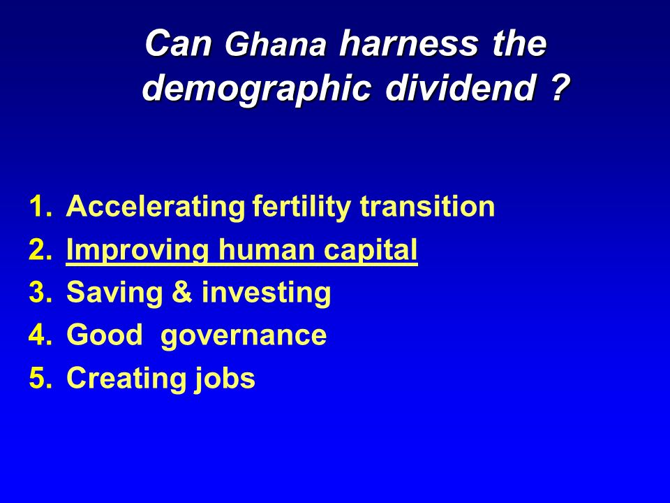 Can Ghana harness the demographic dividend