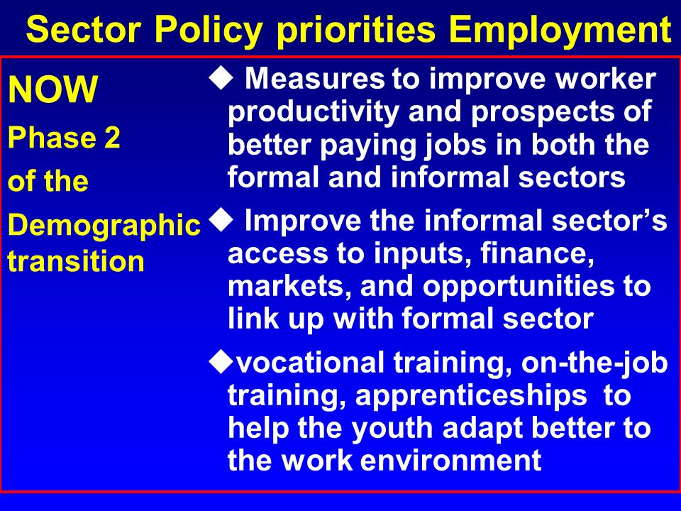 Sector Policy priorities Employment