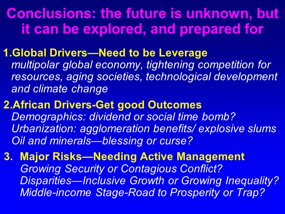 Conclusions: the future is unknown, but it can be explored, and prepared for
