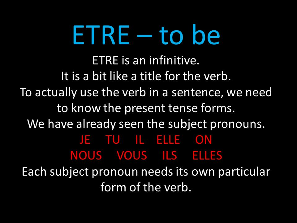 ETRE – to be ETRE is an infinitive.