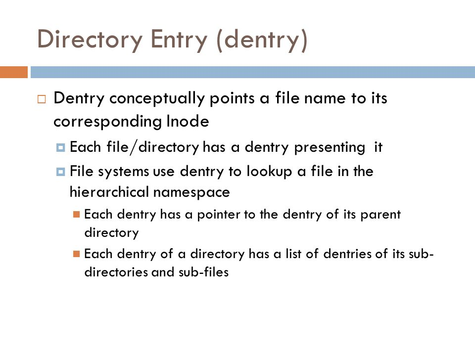 Directory Entry (dentry)