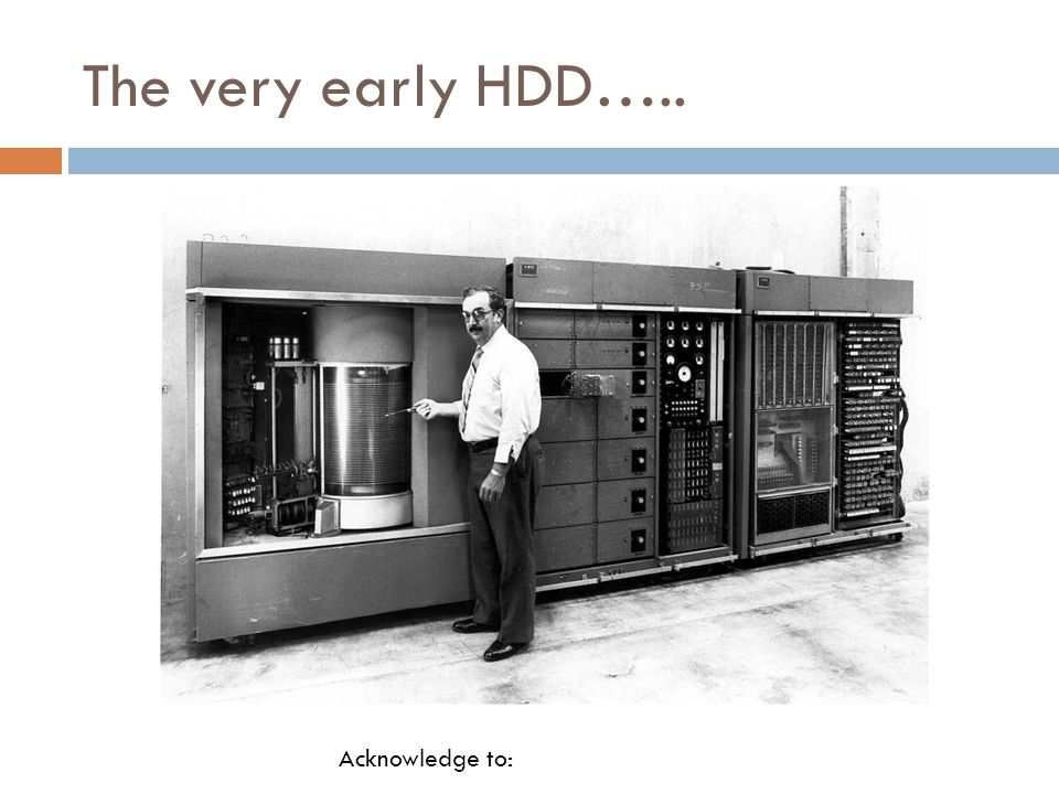 The very early HDD….. Acknowledge to: