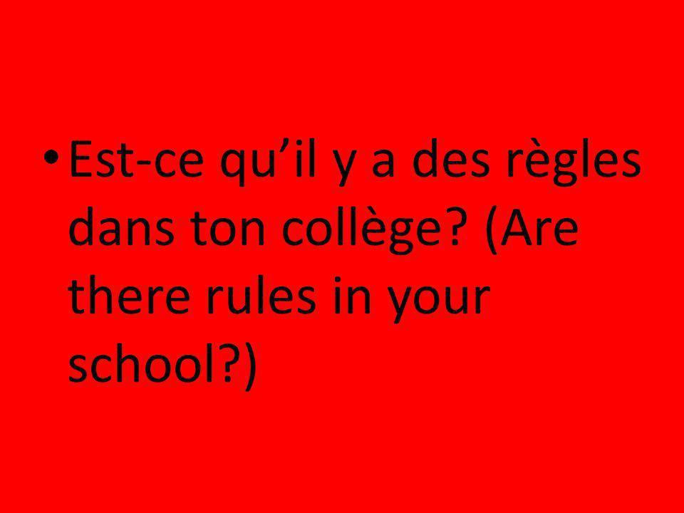 Est-ce qu'il y a des règles dans ton collège
