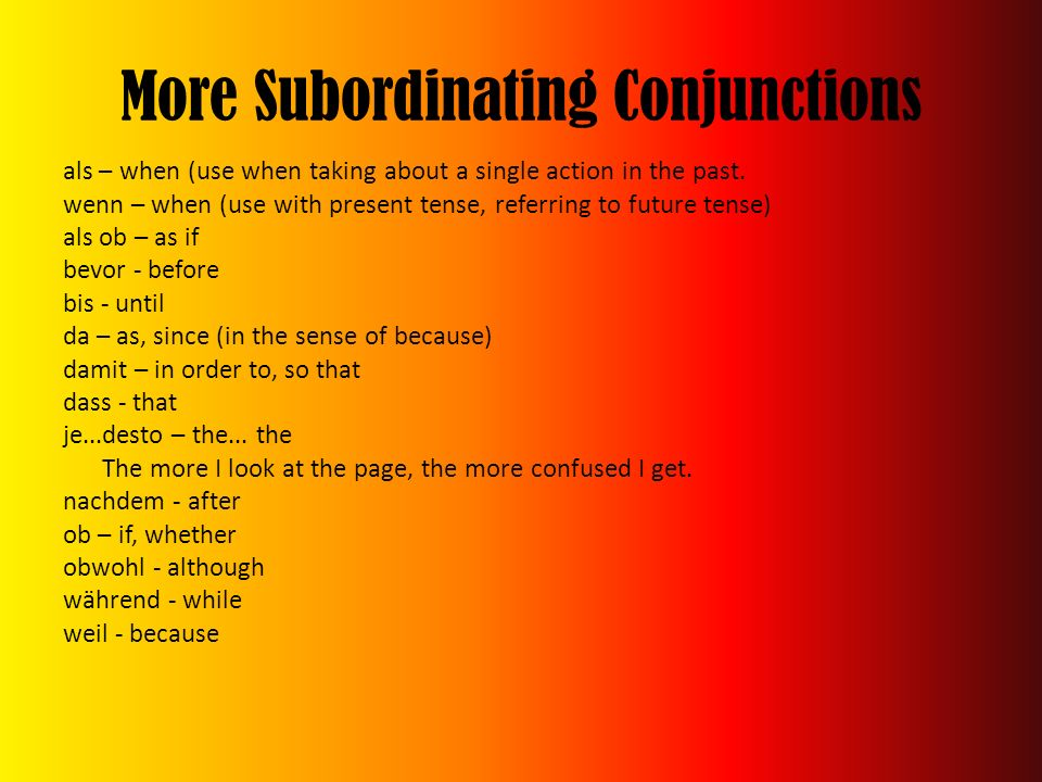 More Subordinating Conjunctions