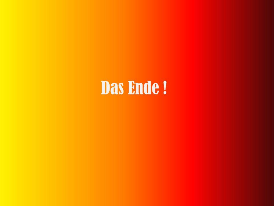 Das Ende !