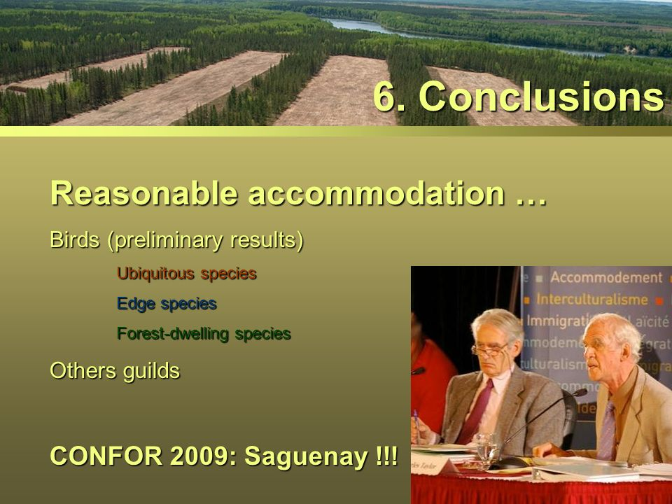6. Conclusions Reasonable accommodation … CONFOR 2009: Saguenay !!!