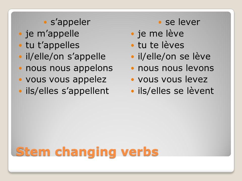 Stem changing verbs s'appeler je m'appelle tu t'appelles