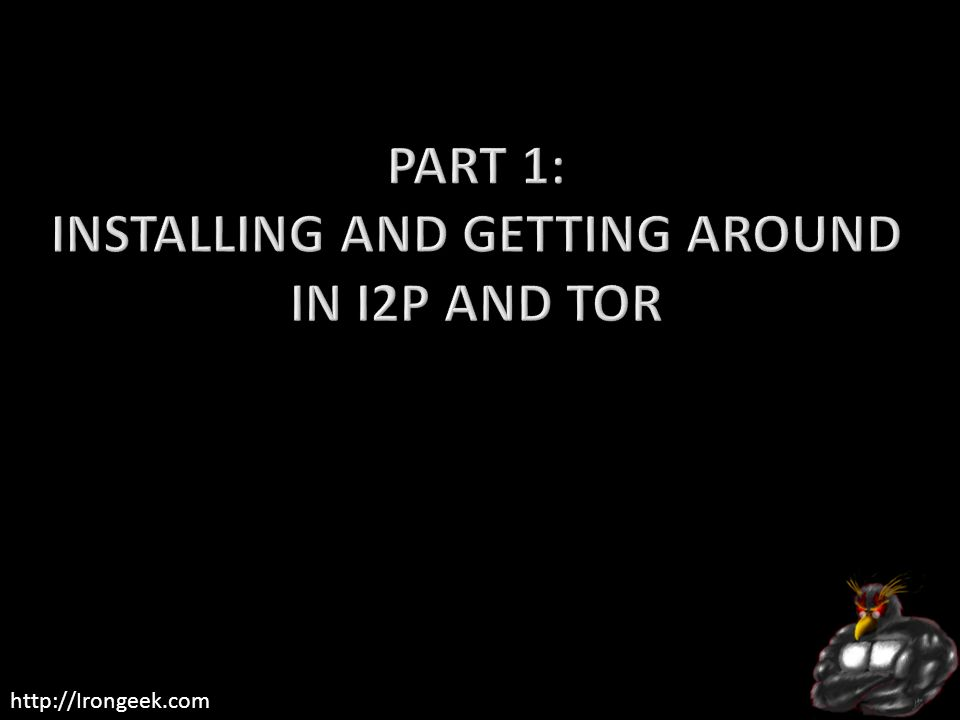 Part 1: Installing and getting around in I2P and Tor