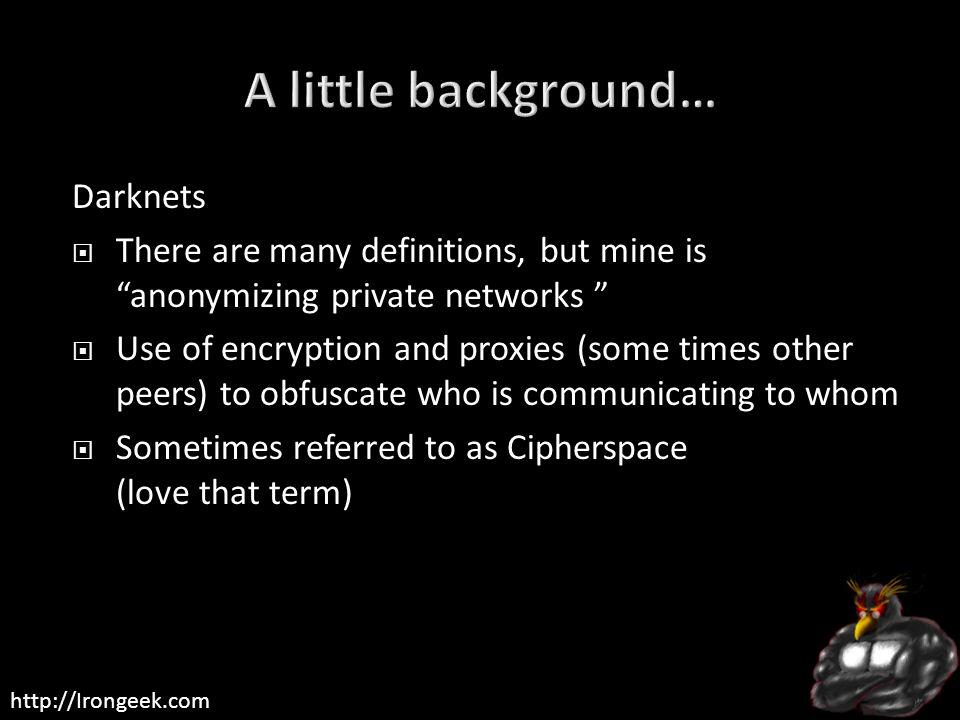 A little background… Darknets