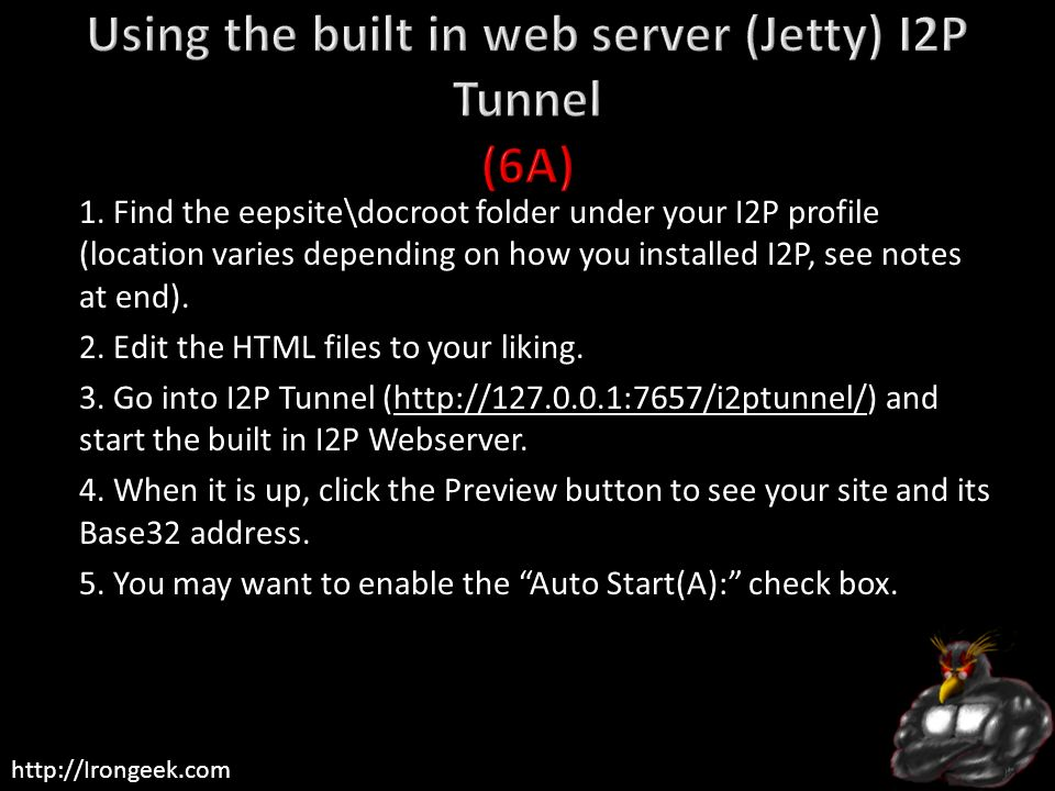 Using the built in web server (Jetty) I2P Tunnel (6A)