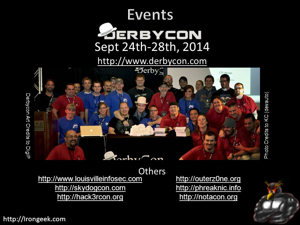 Events Derbycon Sept 24th-28th, 2014 http://www.derbycon.com Others