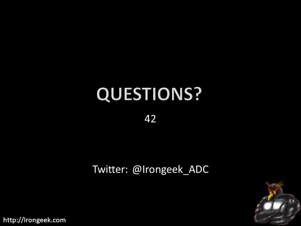 42 Twitter: @Irongeek_ADC