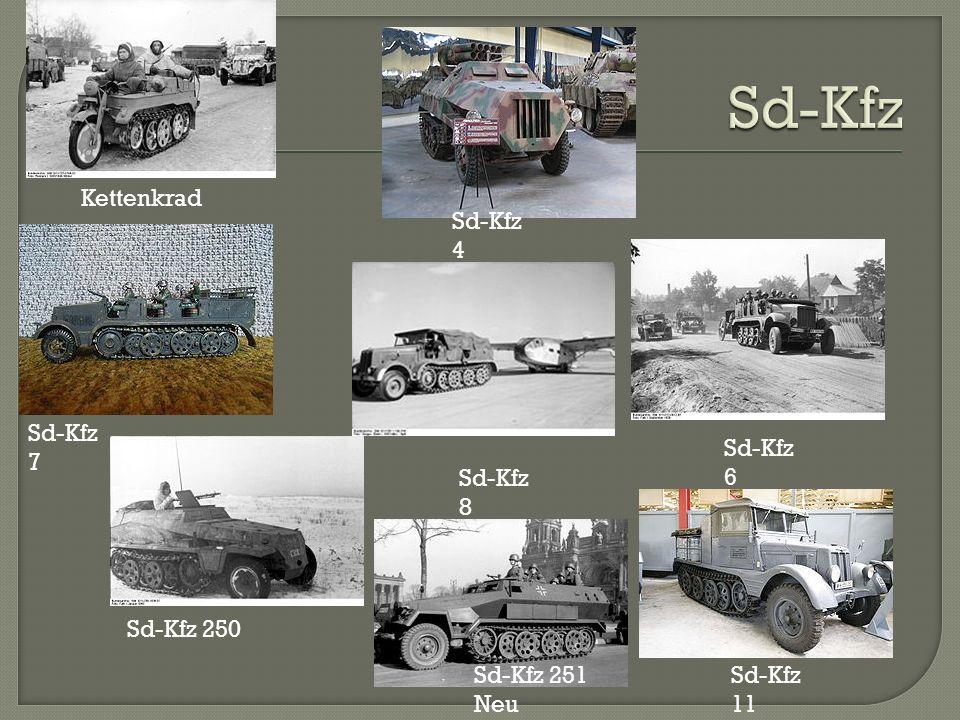 Sd-Kfz Kettenkrad Sd-Kfz 4 Sd-Kfz 7 Sd-Kfz 6 Sd-Kfz 8 Sd-Kfz 250
