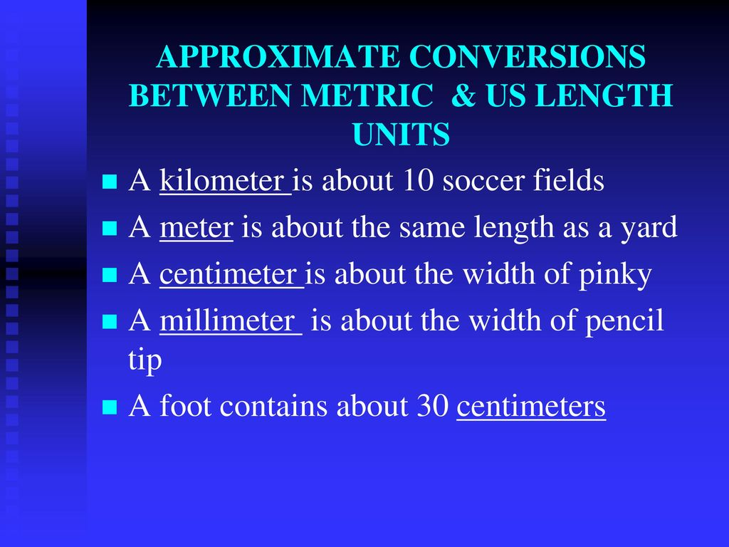 APPROXIMATE CONVERSIONS BETWEEN METRIC & US LENGTH UNITS