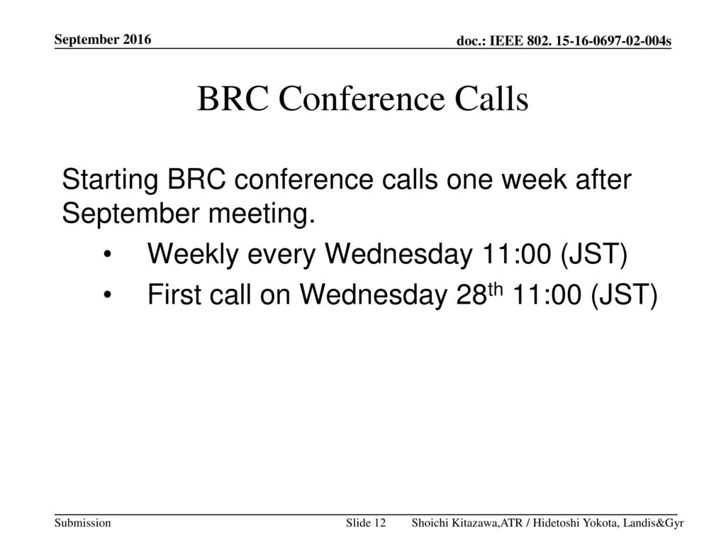 September 2016 BRC Conference Calls. Starting BRC conference calls one week after September meeting.