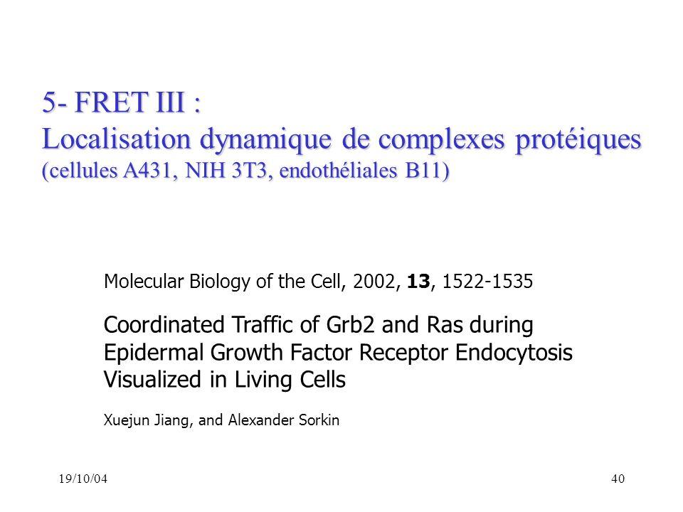 Localisation dynamique de complexes protéiques