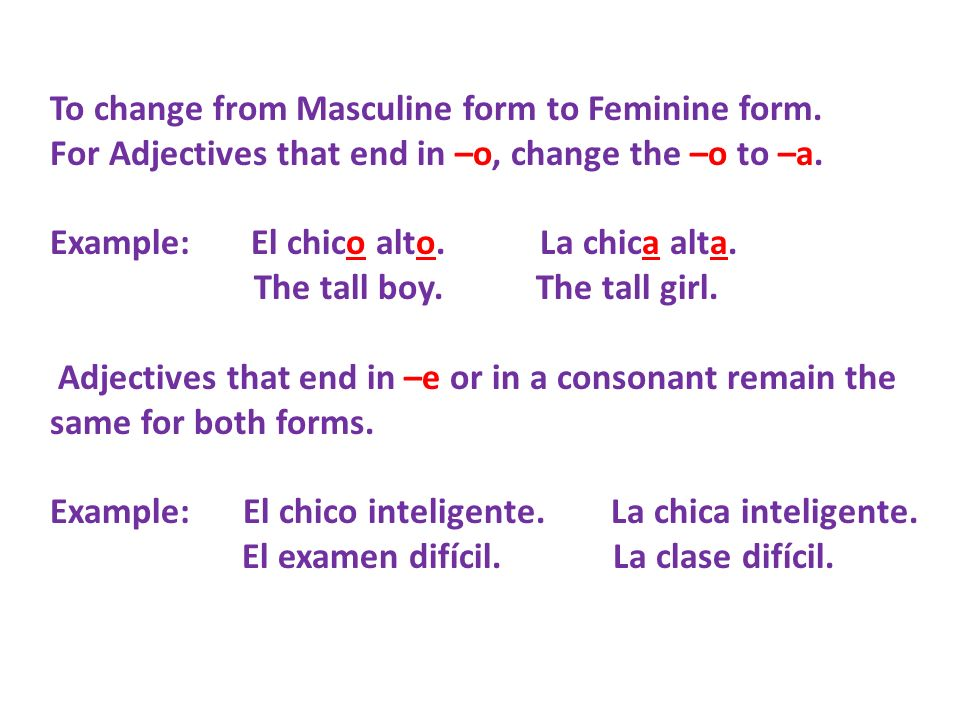 To change from Masculine form to Feminine form.