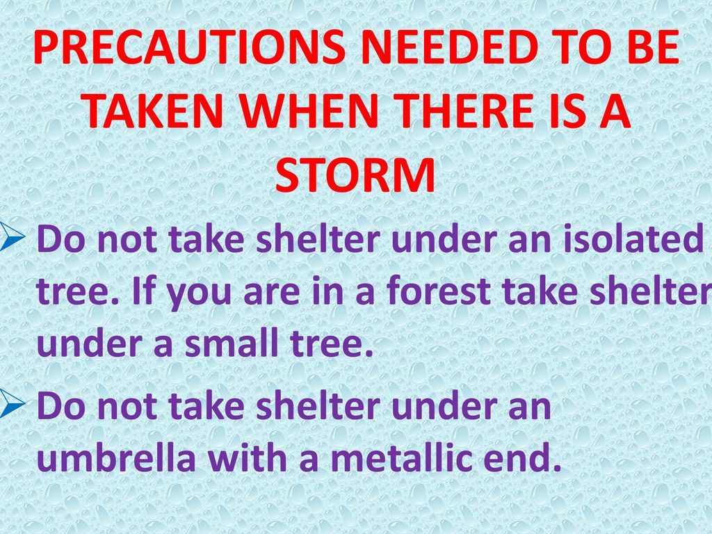 PRECAUTIONS NEEDED TO BE TAKEN WHEN THERE IS A STORM