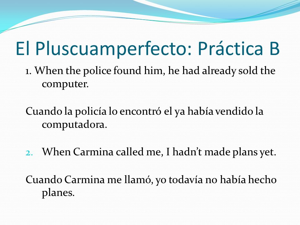 El Pluscuamperfecto: Práctica B