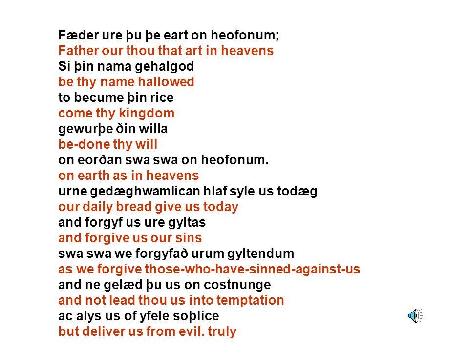 Fæder ure þu þe eart on heofonum;
