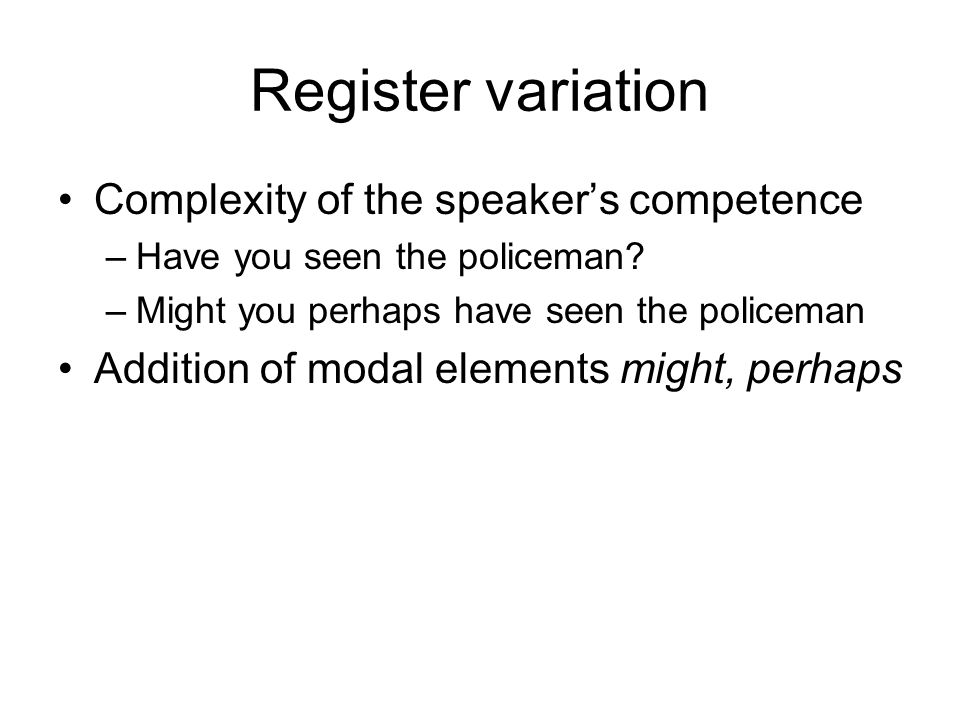 Register variation Complexity of the speaker's competence