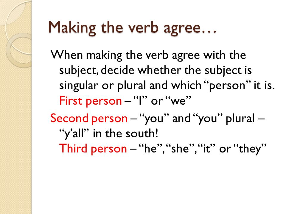 Making the verb agree…