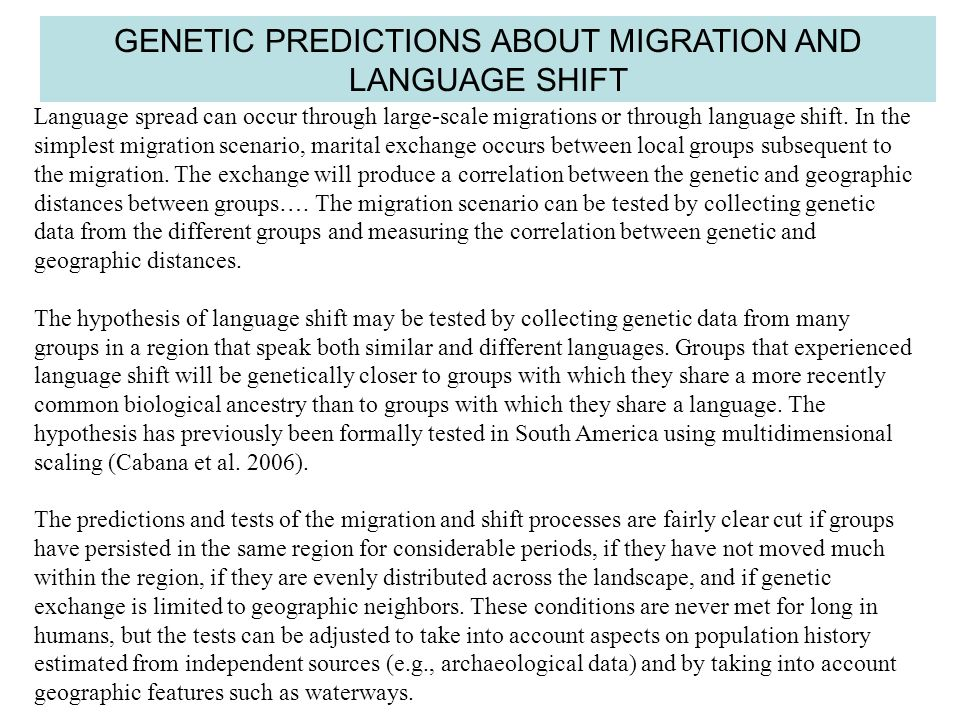 GENETIC PREDICTIONS ABOUT MIGRATION AND LANGUAGE SHIFT