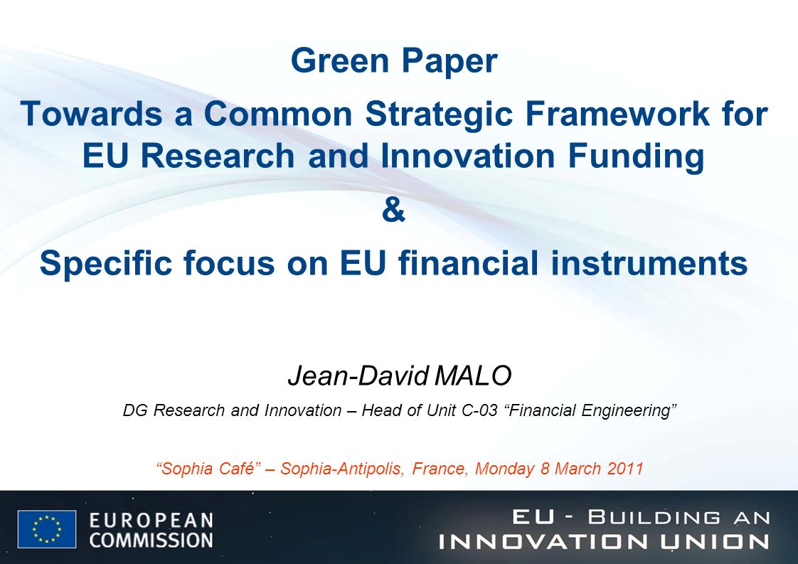 Green Paper Towards a Common Strategic Framework for EU Research and Innovation Funding & Specific focus on EU financial instruments