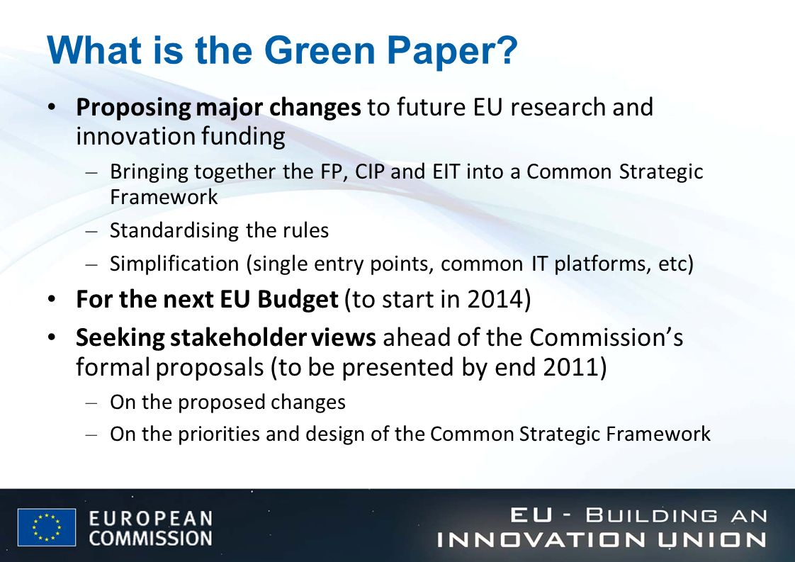 What is the Green Paper Proposing major changes to future EU research and innovation funding.