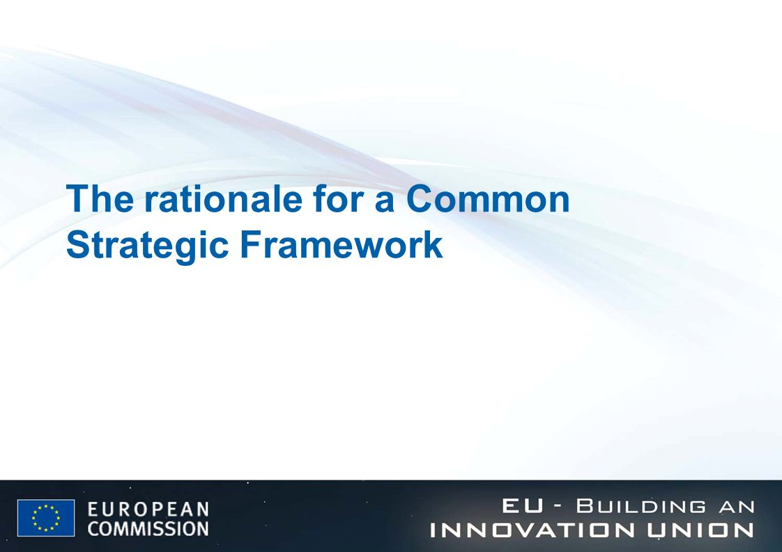 The rationale for a Common Strategic Framework