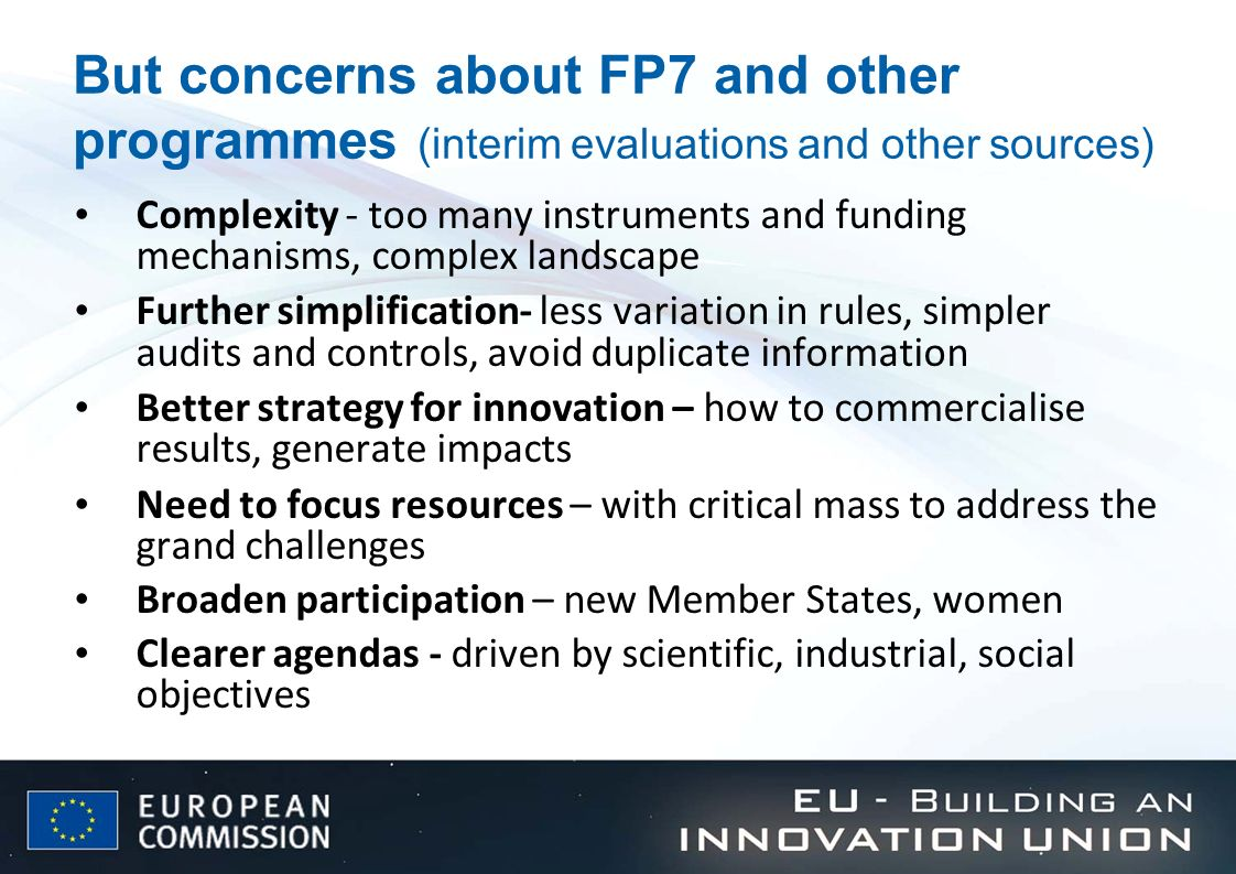 But concerns about FP7 and other programmes (interim evaluations and other sources)