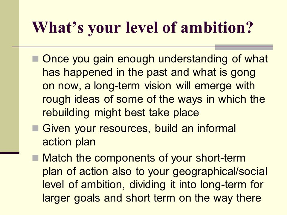 What's your level of ambition