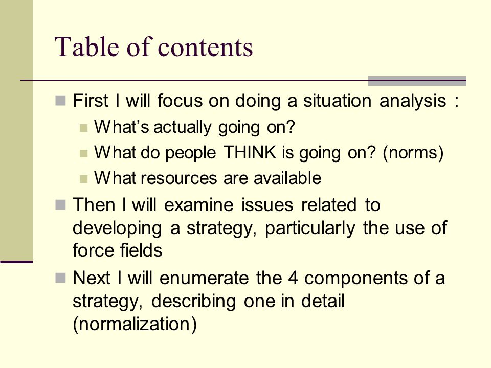 Table of contents First I will focus on doing a situation analysis :
