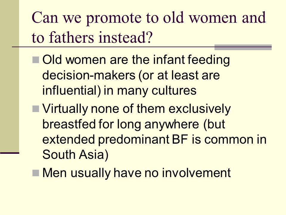 Can we promote to old women and to fathers instead