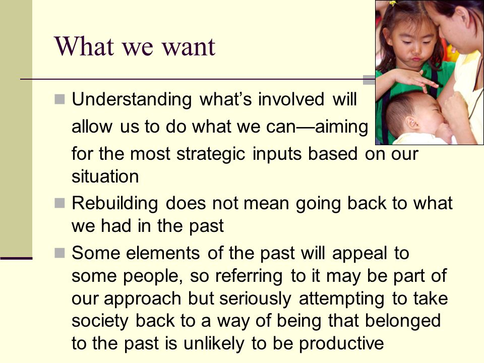 What we want Understanding what's involved will