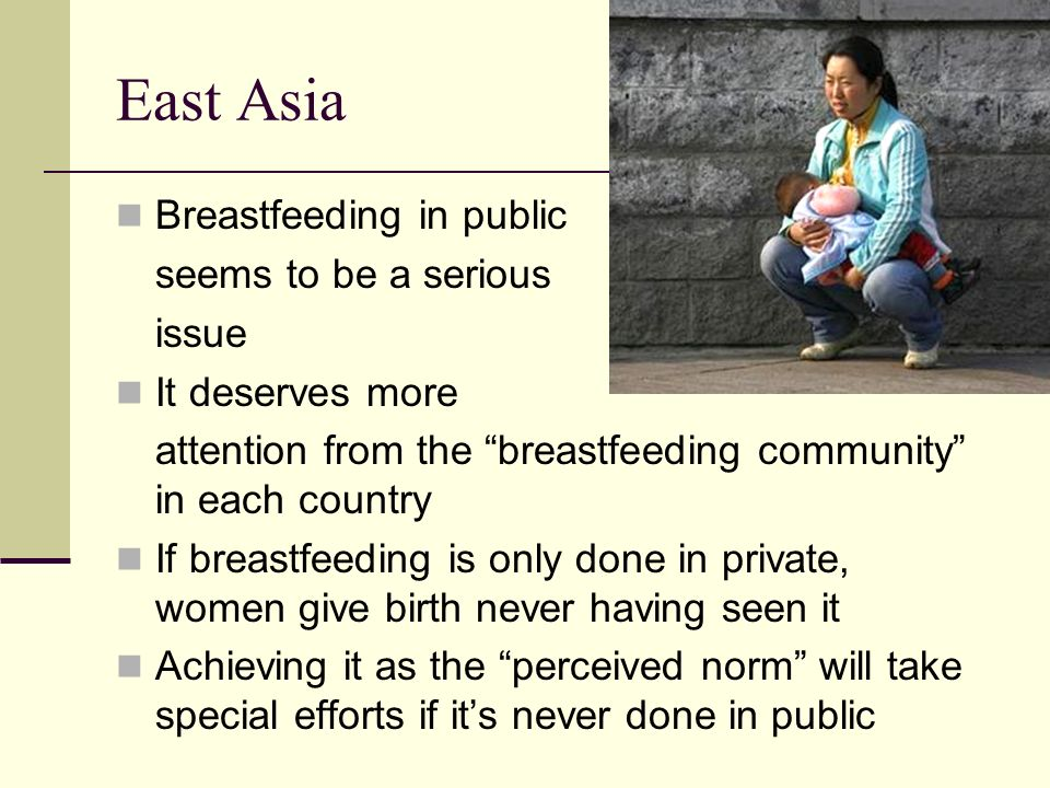 East Asia Breastfeeding in public seems to be a serious issue