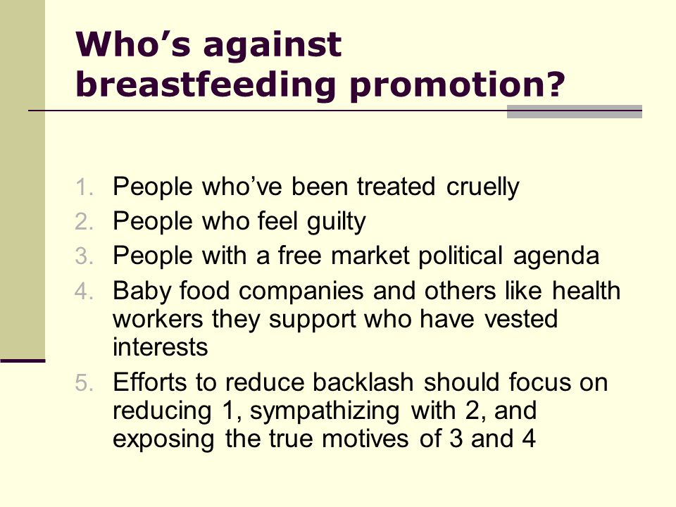 Who's against breastfeeding promotion